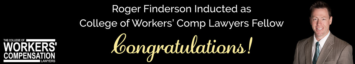 Roger Finderson Inducted as College of Workers' Comp Lawyers Fellow
